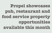 Propel showcases pub, restaurant and food service property opportunities available this month
