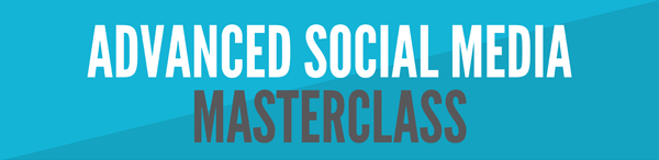 Advanced Social Media Masterclass